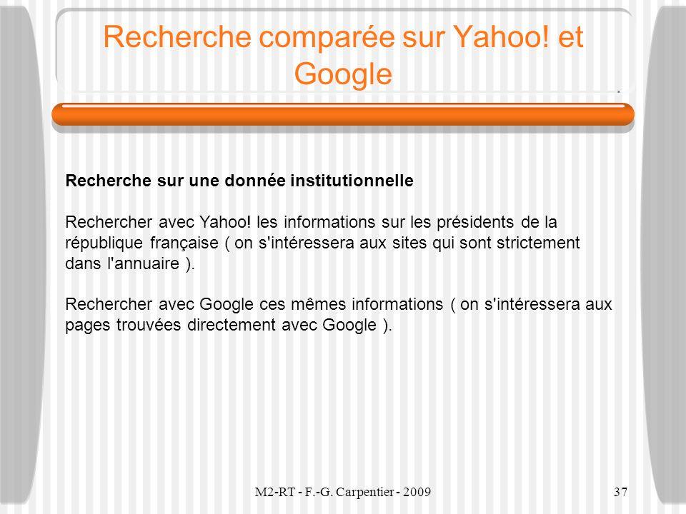 M2-RT - F.-G. Carpentier - 200937 Recherche comparée sur Yahoo! et Google Recherche sur une donnée institutionnelle Rechercher avec Yahoo! les informa
