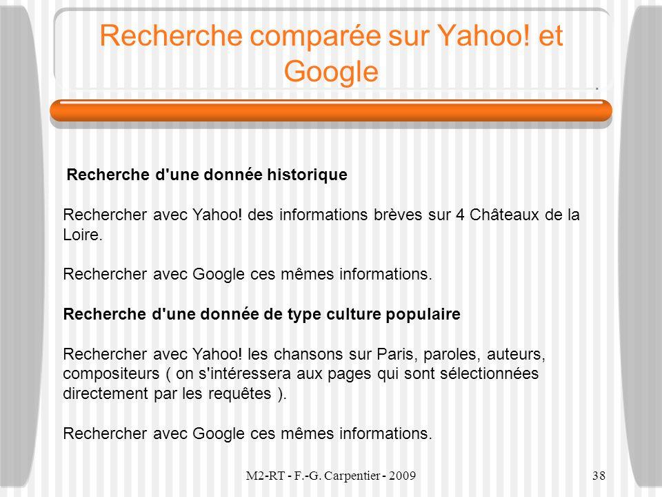 M2-RT - F.-G. Carpentier - 200938 Recherche comparée sur Yahoo! et Google Recherche d'une donnée historique Rechercher avec Yahoo! des informations br