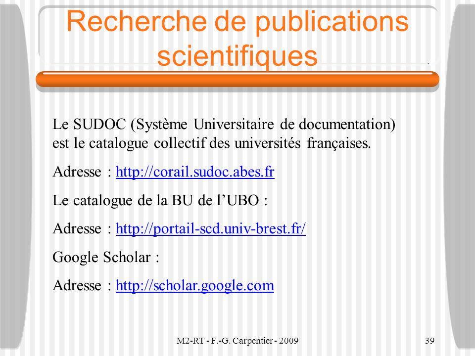 M2-RT - F.-G. Carpentier - 200939 Recherche de publications scientifiques Le SUDOC (Système Universitaire de documentation) est le catalogue collectif