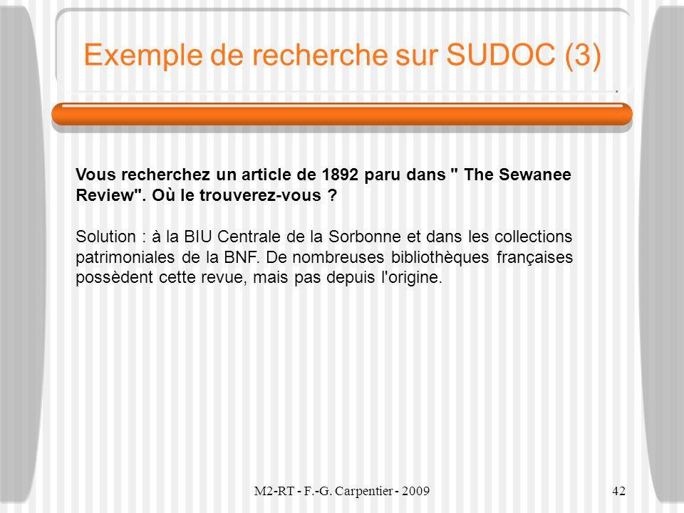 M2-RT - F.-G. Carpentier - 200942 Exemple de recherche sur SUDOC (3) Vous recherchez un article de 1892 paru dans