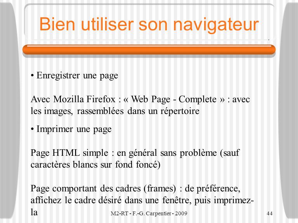 M2-RT - F.-G. Carpentier - 200944 Bien utiliser son navigateur Enregistrer une page Avec Mozilla Firefox : « Web Page - Complete » : avec les images,