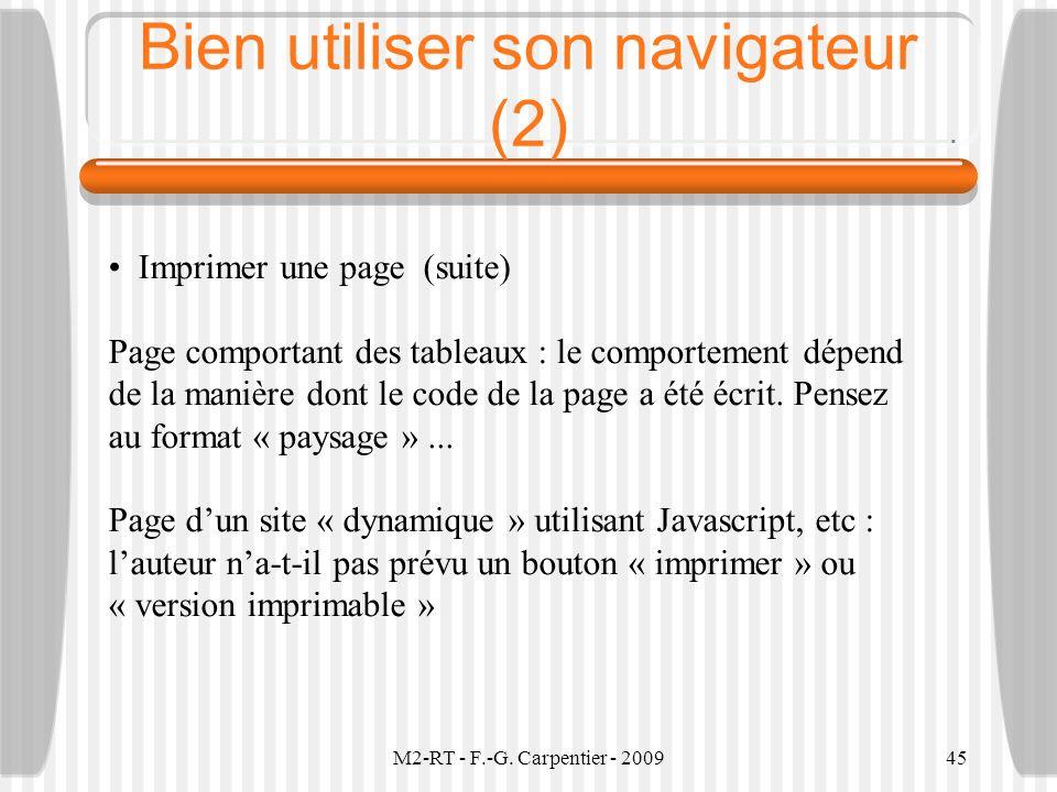 M2-RT - F.-G. Carpentier - 200945 Bien utiliser son navigateur (2) Imprimer une page (suite) Page comportant des tableaux : le comportement dépend de