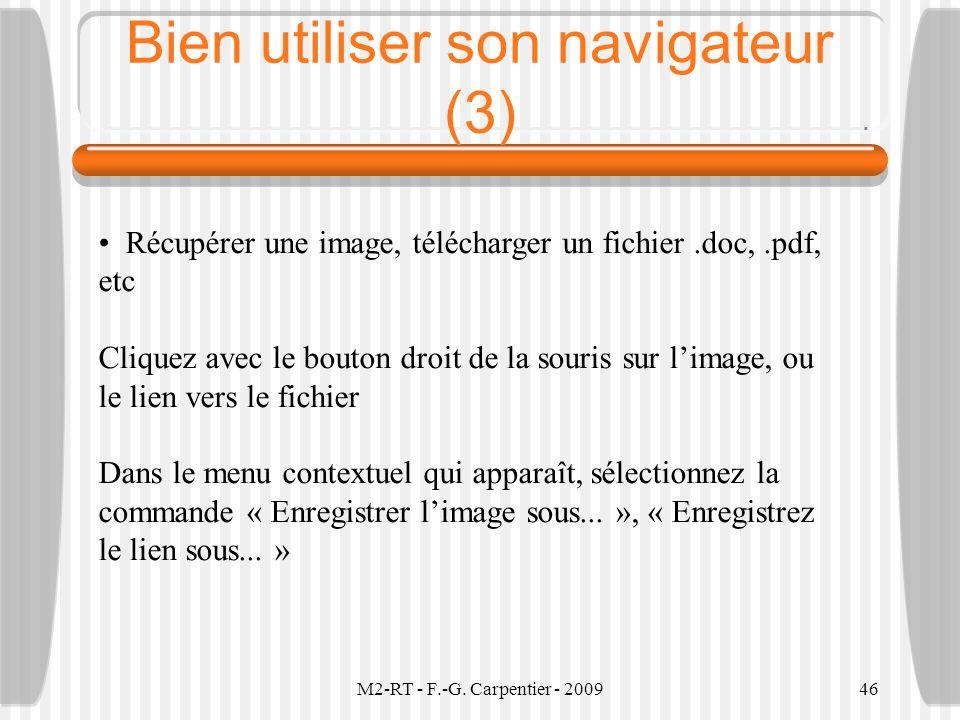 M2-RT - F.-G. Carpentier - 200946 Bien utiliser son navigateur (3) Récupérer une image, télécharger un fichier.doc,.pdf, etc Cliquez avec le bouton dr