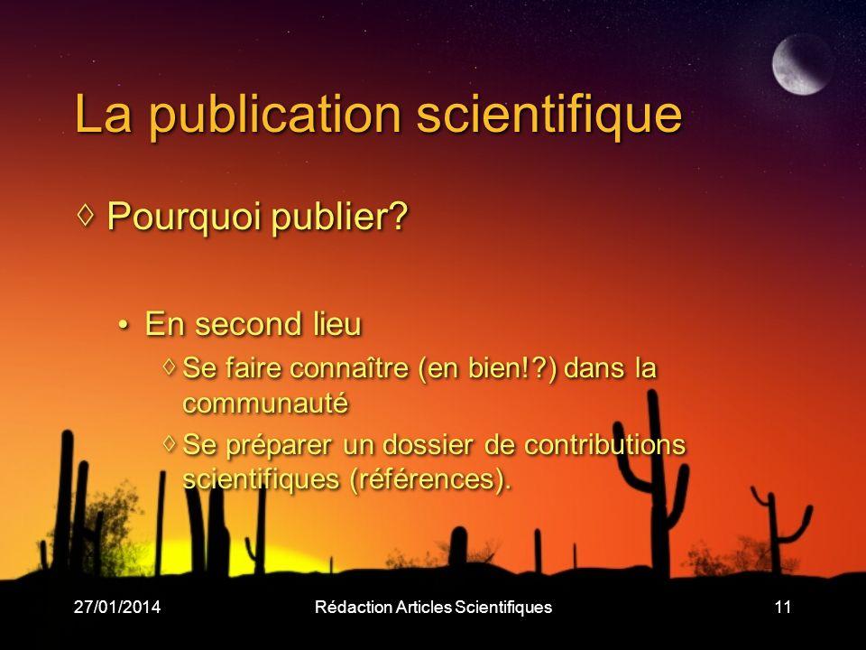 27/01/2014Rédaction Articles Scientifiques11 La publication scientifique Pourquoi publier.