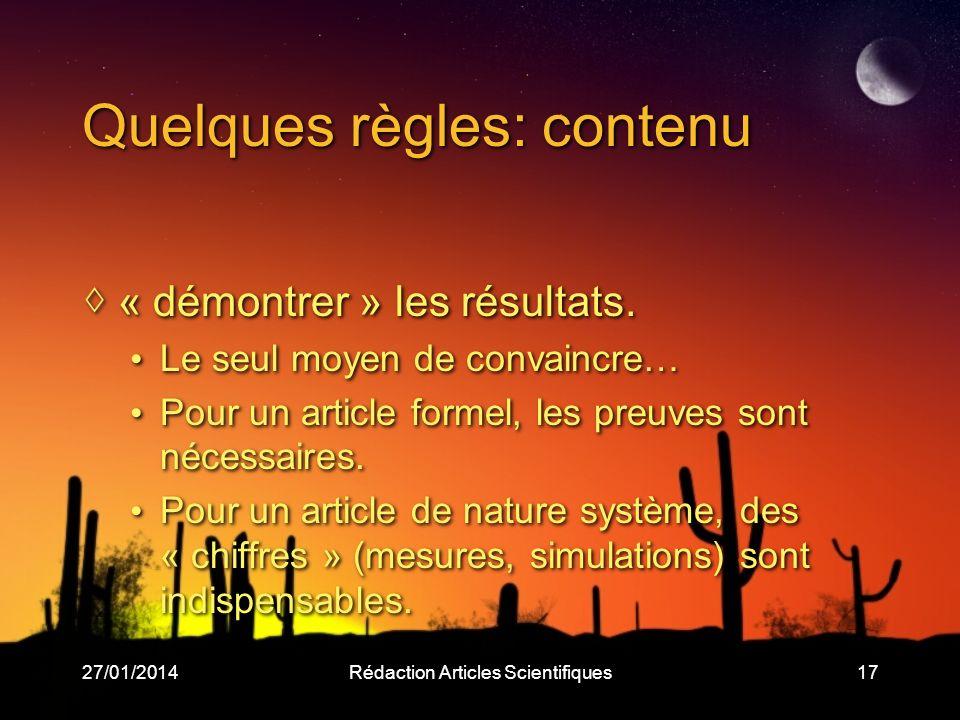 27/01/2014Rédaction Articles Scientifiques17 Quelques règles: contenu « démontrer » les résultats.