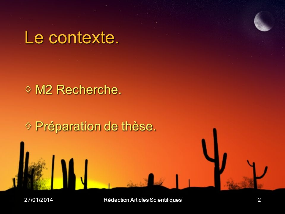 27/01/2014Rédaction Articles Scientifiques23 Un article en cinq étapes… Organisation, planning.