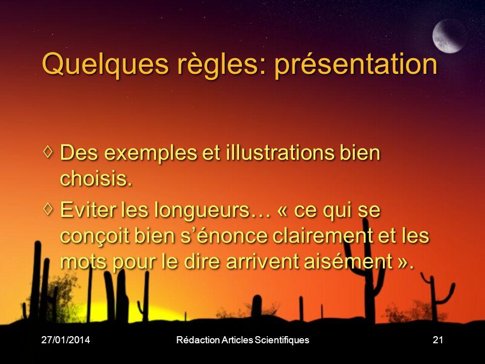27/01/2014Rédaction Articles Scientifiques21 Quelques règles: présentation Des exemples et illustrations bien choisis.