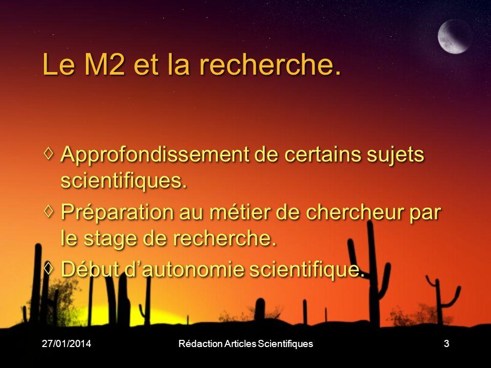 27/01/2014Rédaction Articles Scientifiques3 Le M2 et la recherche.
