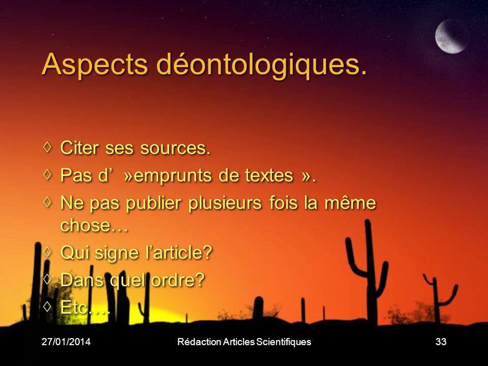 27/01/2014Rédaction Articles Scientifiques33 Aspects déontologiques.