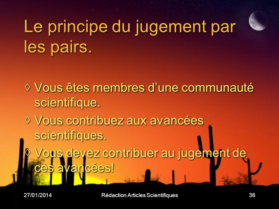 27/01/2014Rédaction Articles Scientifiques36 Le principe du jugement par les pairs.