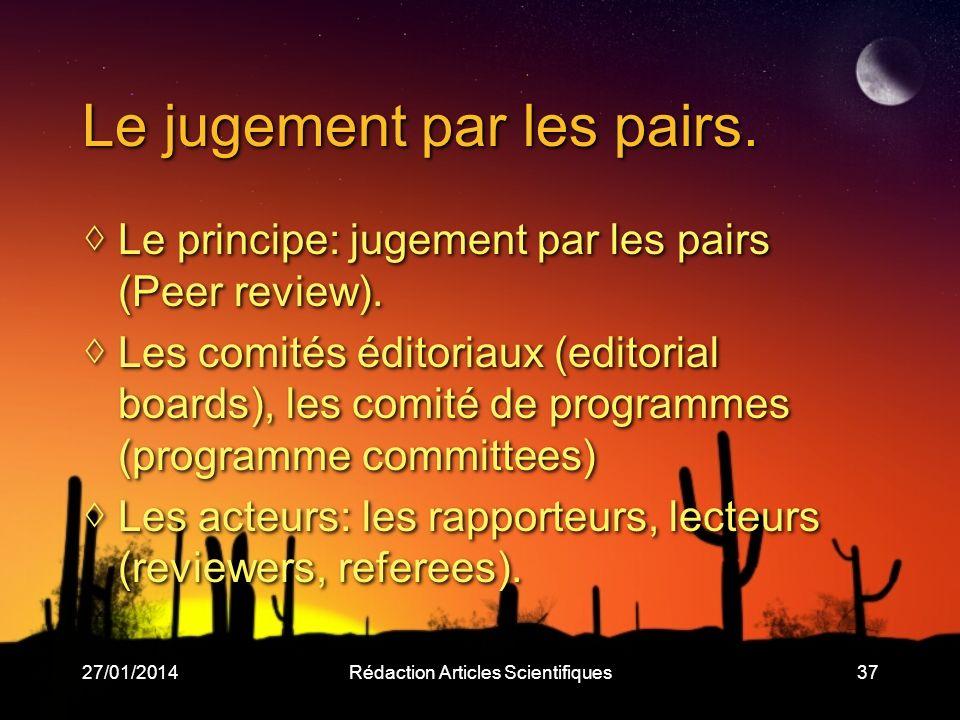 27/01/2014Rédaction Articles Scientifiques37 Le jugement par les pairs.