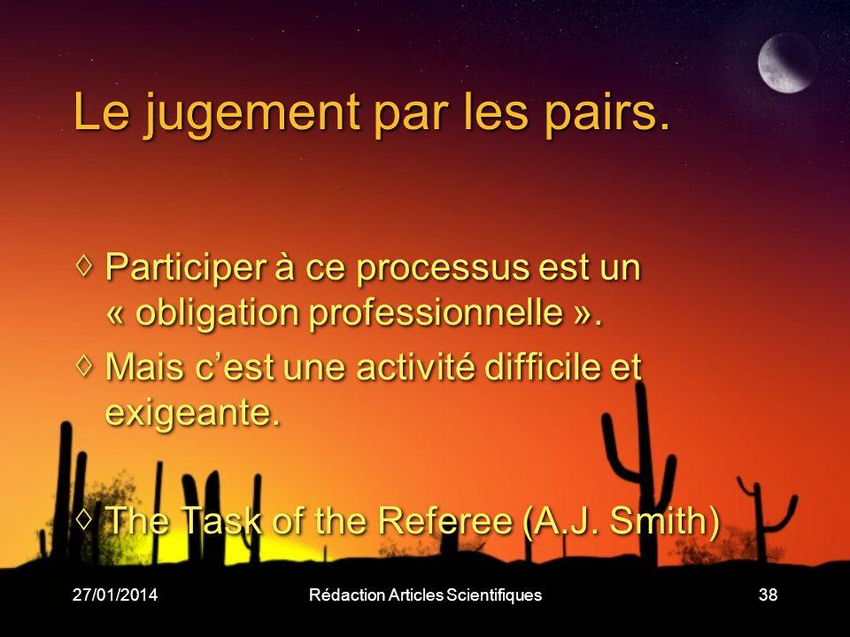 27/01/2014Rédaction Articles Scientifiques38 Le jugement par les pairs.
