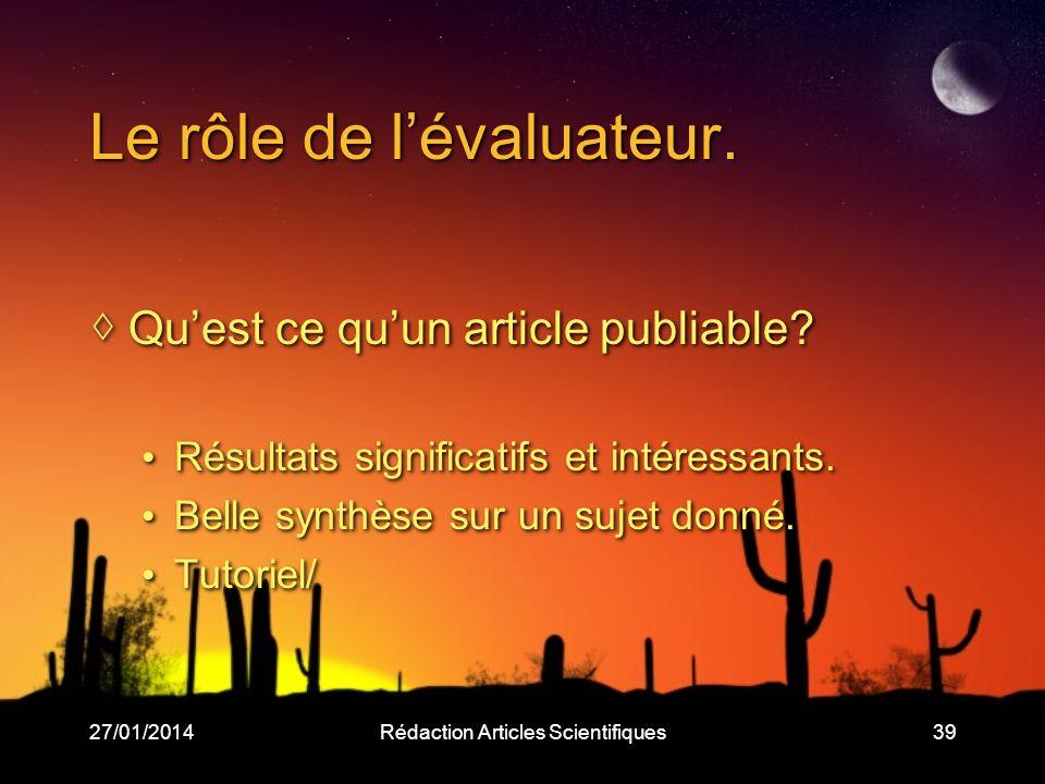 27/01/2014Rédaction Articles Scientifiques39 Le rôle de lévaluateur.