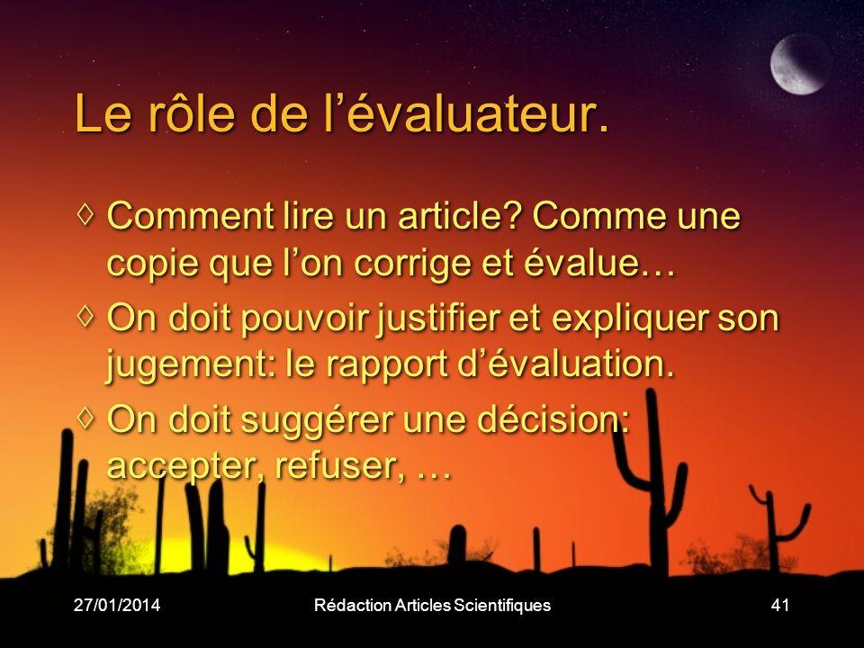 27/01/2014Rédaction Articles Scientifiques41 Le rôle de lévaluateur.