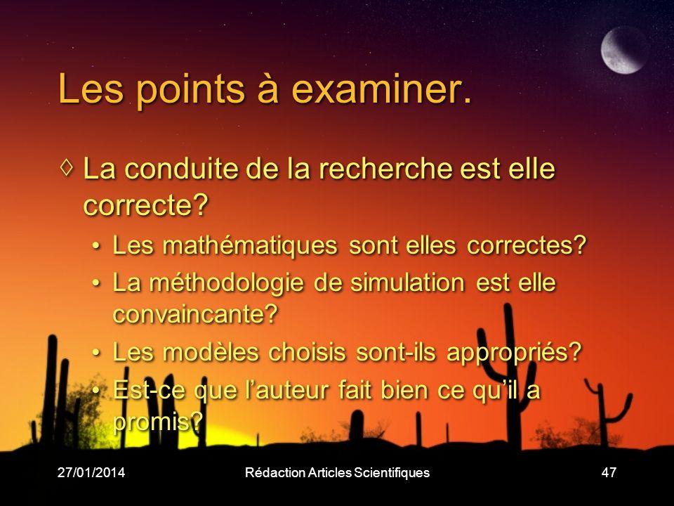27/01/2014Rédaction Articles Scientifiques47 Les points à examiner. La conduite de la recherche est elle correcte? Les mathématiques sont elles correc