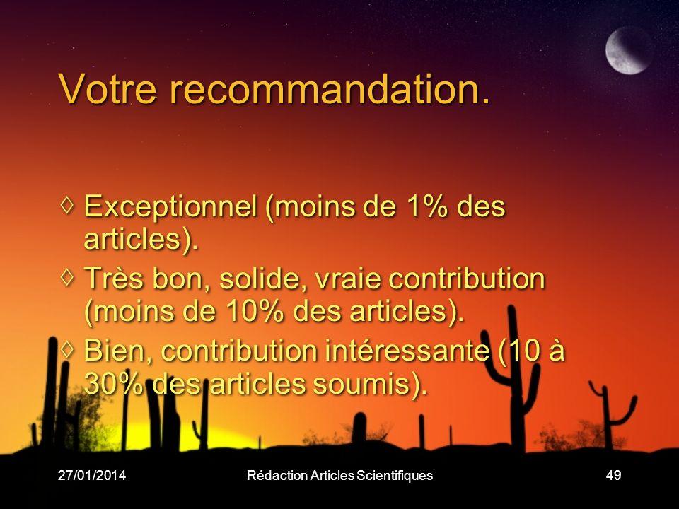 27/01/2014Rédaction Articles Scientifiques49 Votre recommandation.