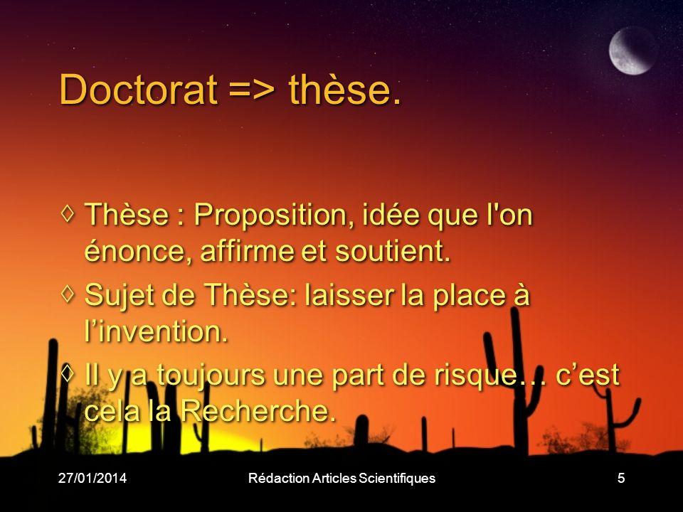 27/01/2014Rédaction Articles Scientifiques5 Doctorat => thèse.