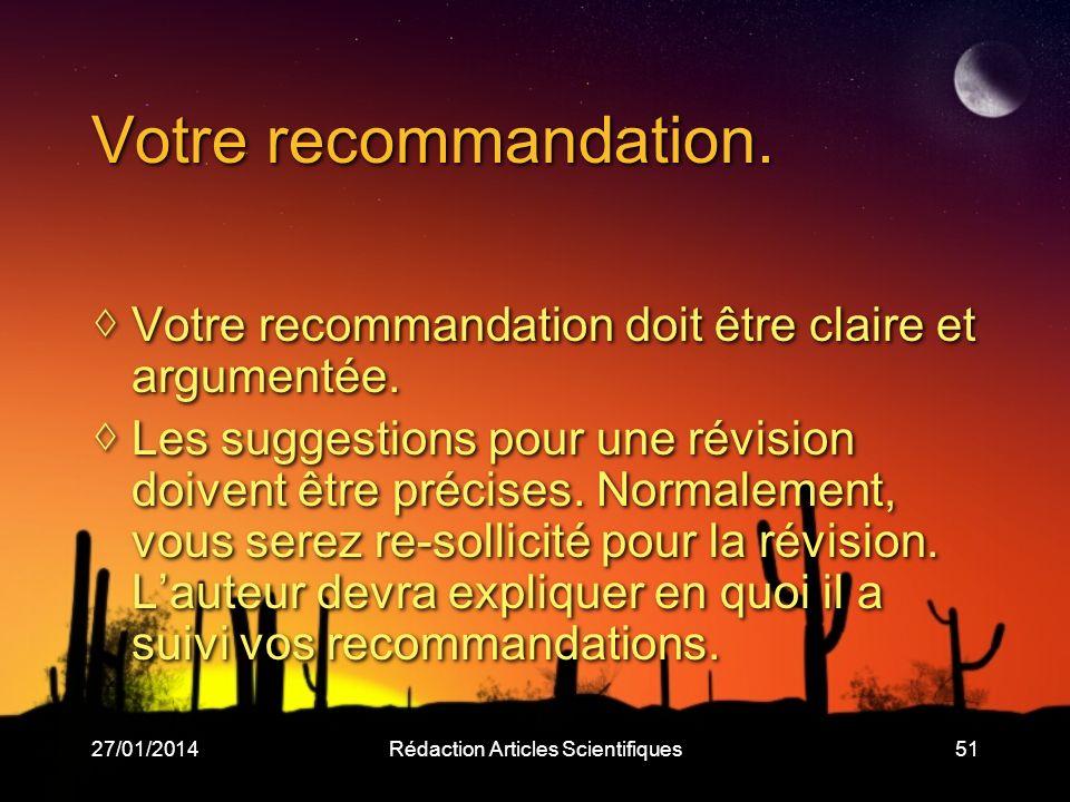 27/01/2014Rédaction Articles Scientifiques51 Votre recommandation.
