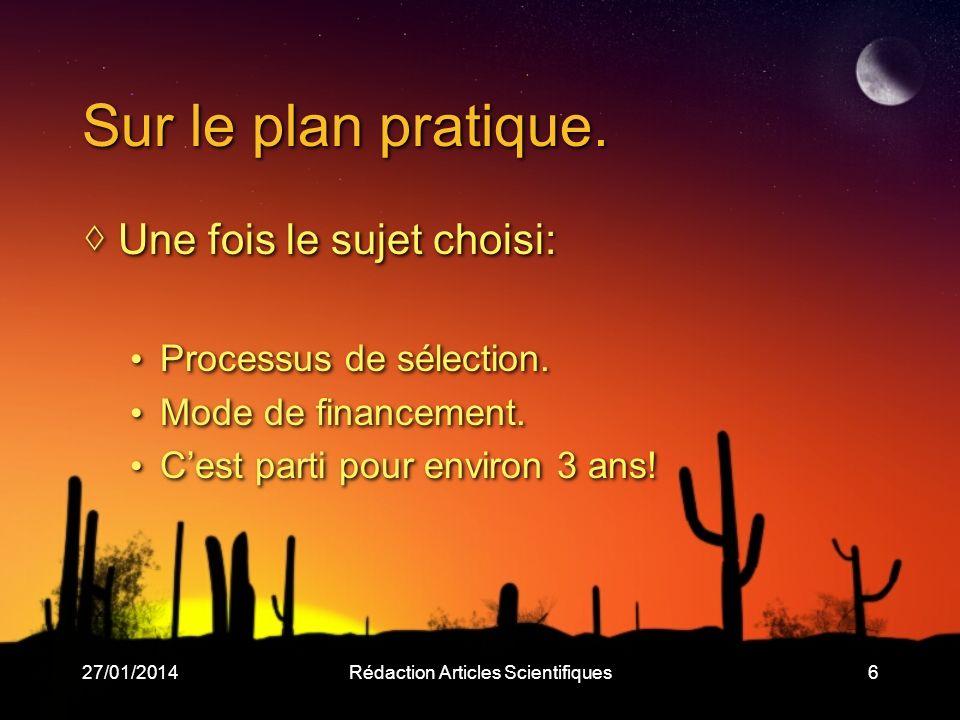 27/01/2014Rédaction Articles Scientifiques7 Plan de lexposé La publication scientifique: pourquoi, quand, comment.