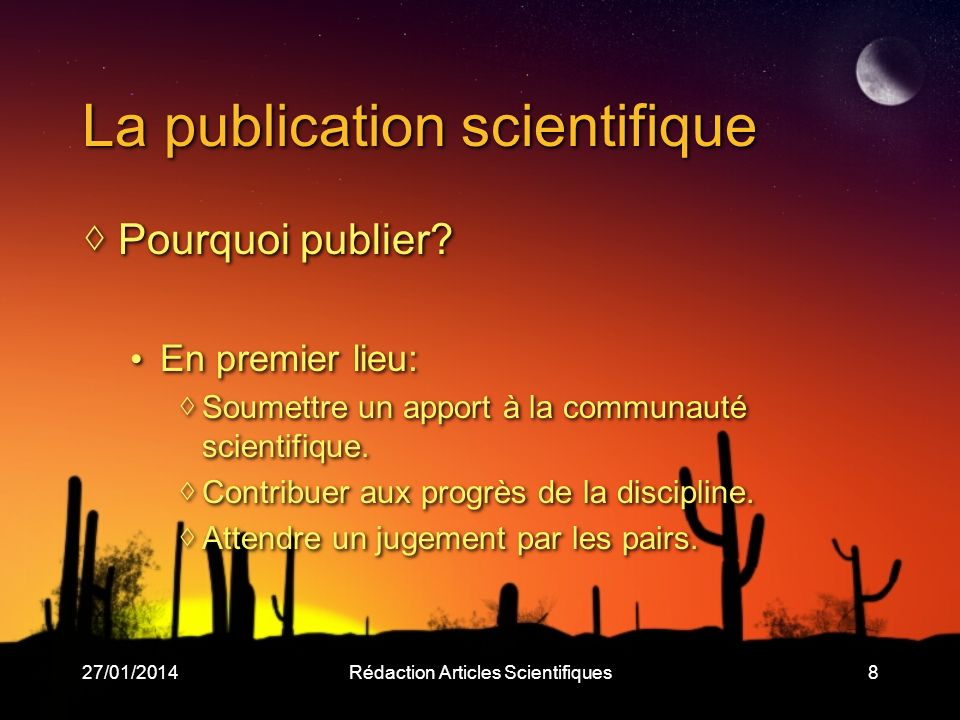 27/01/2014Rédaction Articles Scientifiques29 Conférences Travail solide, bien avancé, digne dune présentation sérieuse à la communauté.
