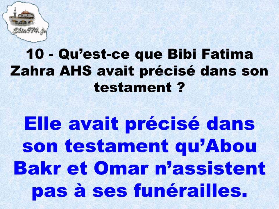 Elle avait précisé dans son testament quAbou Bakr et Omar nassistent pas à ses funérailles.