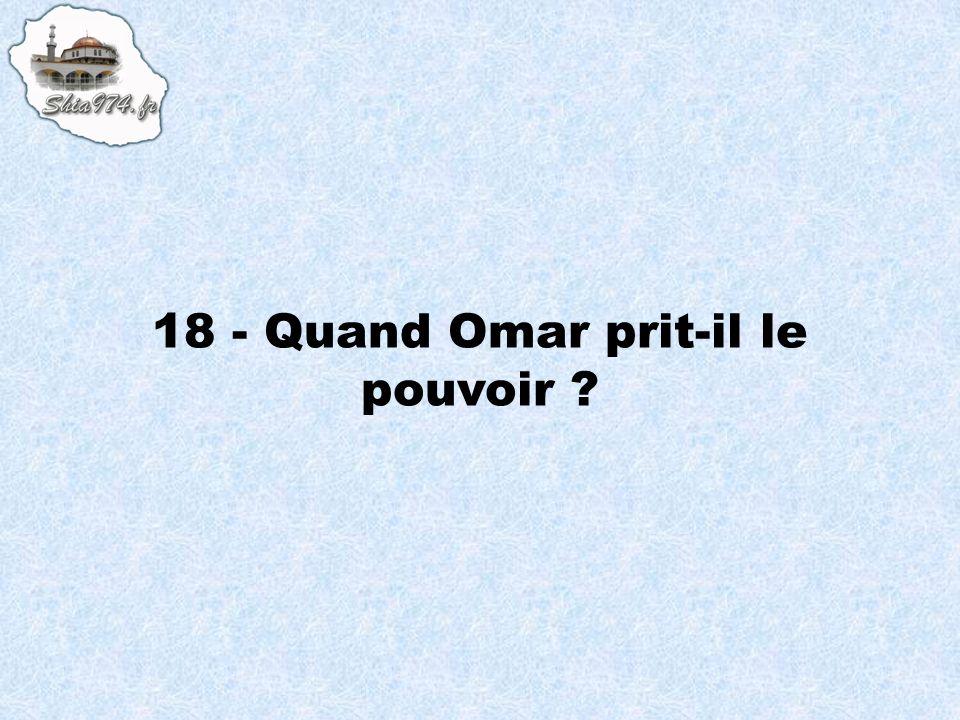 18 - Quand Omar prit-il le pouvoir ?
