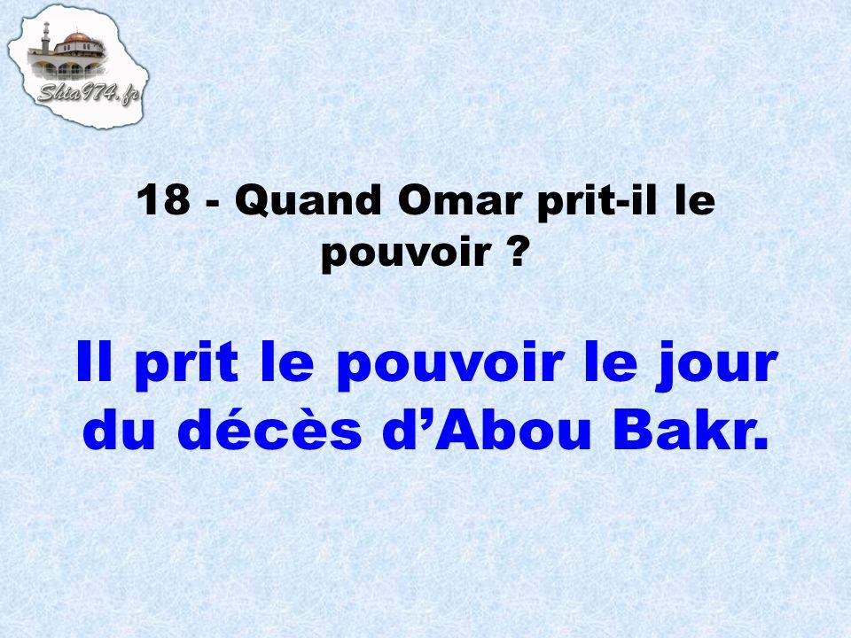 Il prit le pouvoir le jour du décès dAbou Bakr.