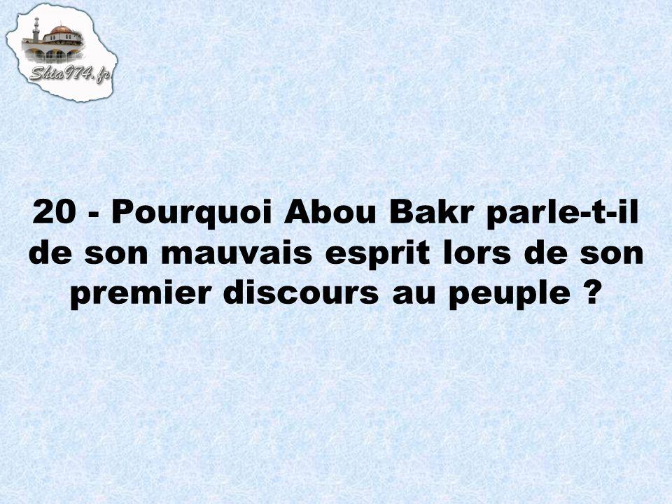 20 - Pourquoi Abou Bakr parle-t-il de son mauvais esprit lors de son premier discours au peuple ?