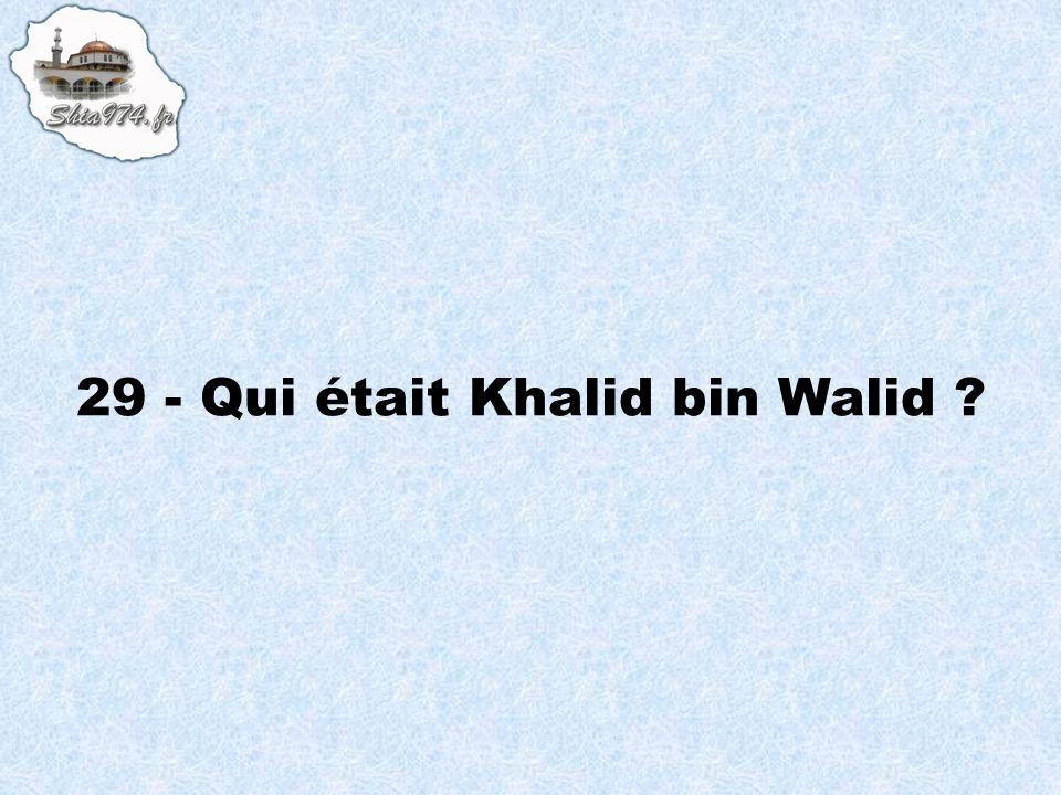 29 - Qui était Khalid bin Walid ?