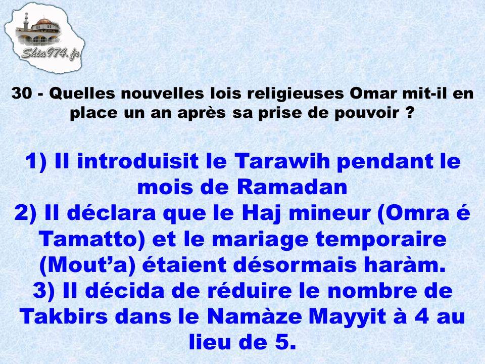 1) Il introduisit le Tarawih pendant le mois de Ramadan 2) Il déclara que le Haj mineur (Omra é Tamatto) et le mariage temporaire (Mouta) étaient déso