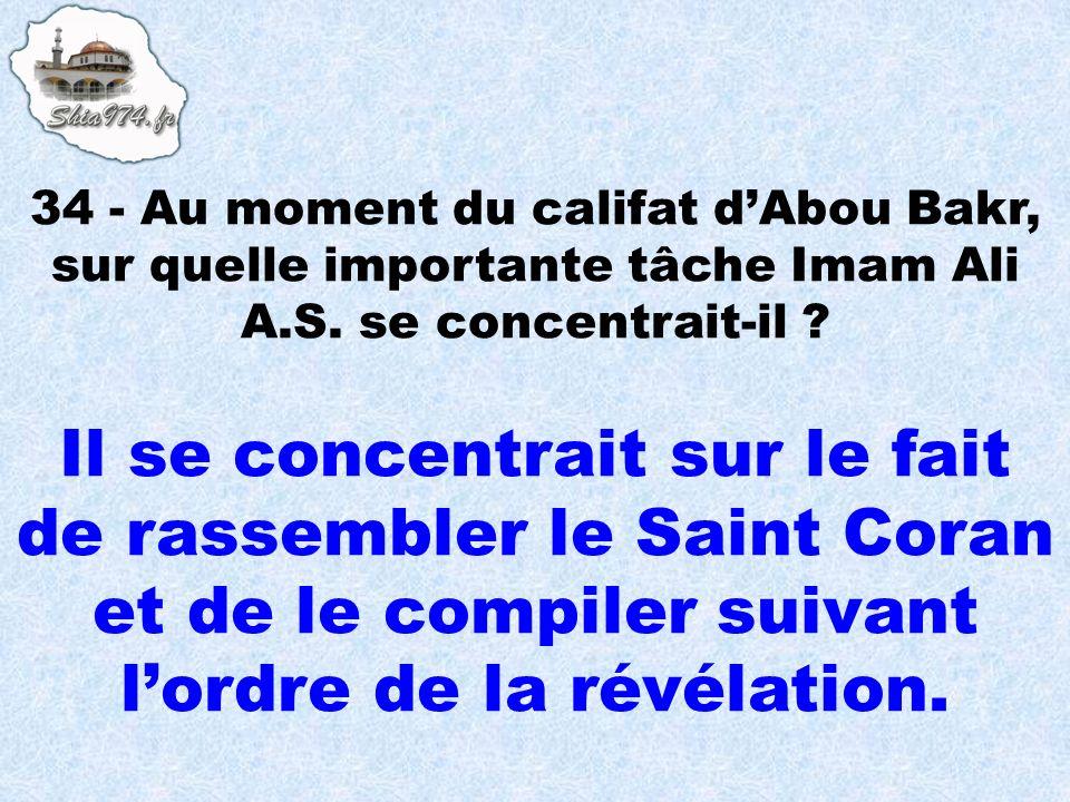 Il se concentrait sur le fait de rassembler le Saint Coran et de le compiler suivant lordre de la révélation.