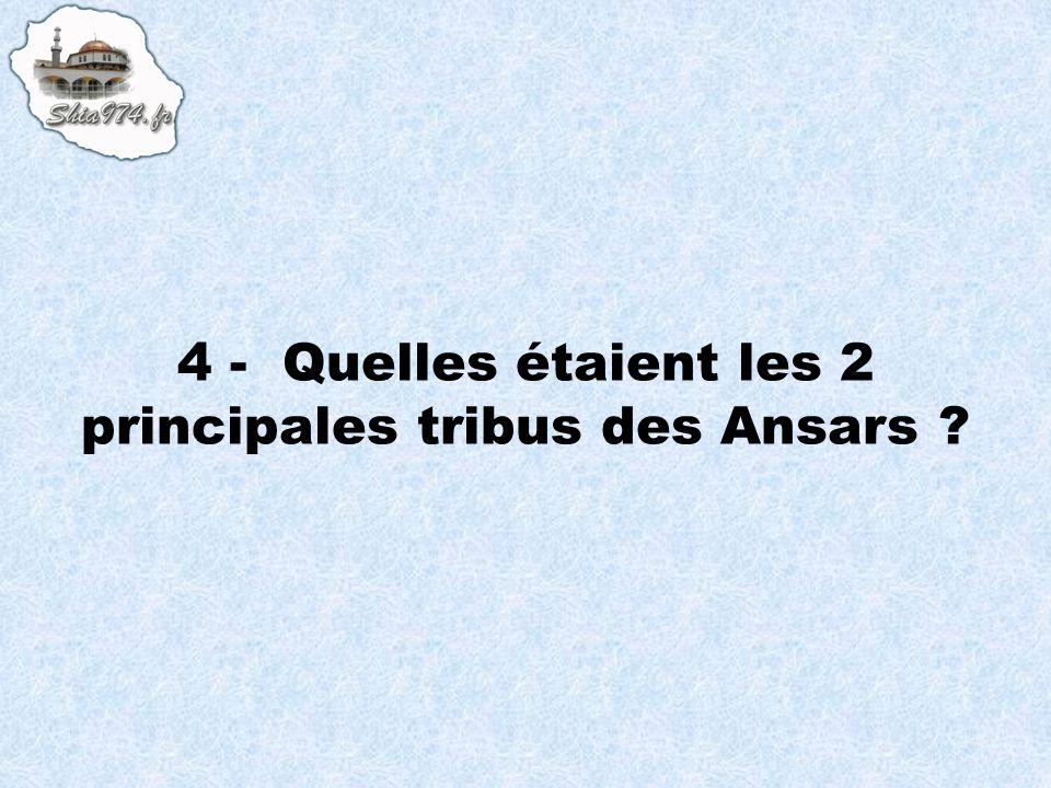 4 - Quelles étaient les 2 principales tribus des Ansars ?