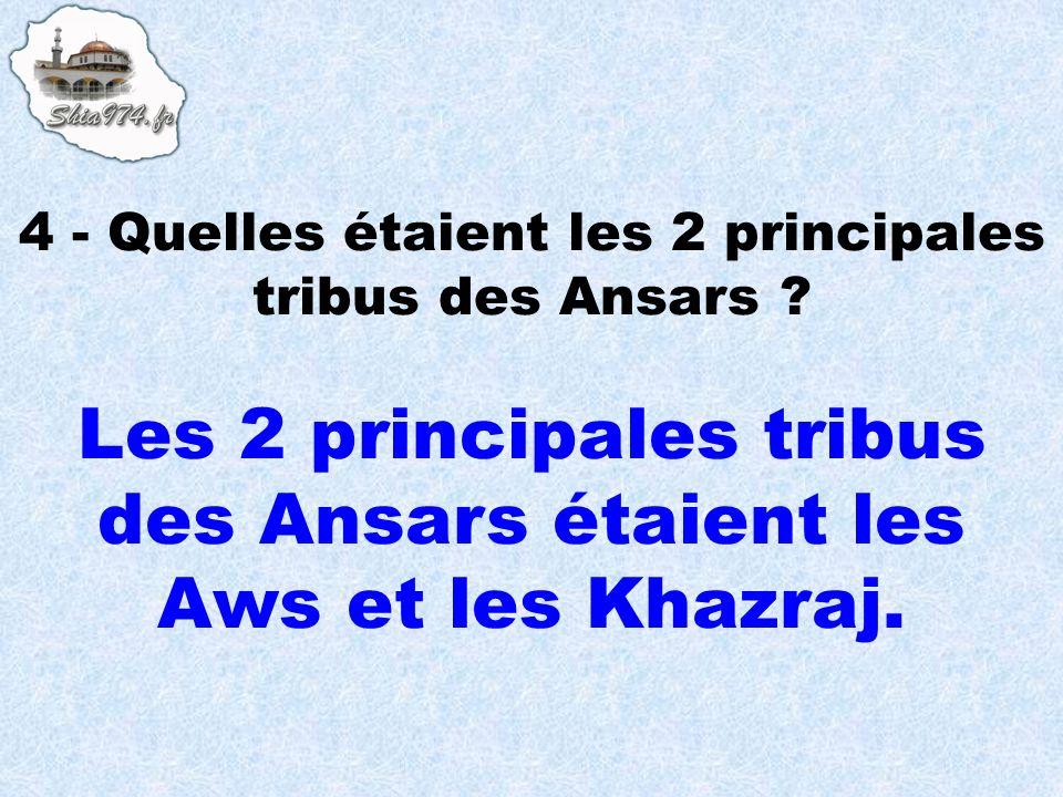 Les 2 principales tribus des Ansars étaient les Aws et les Khazraj.