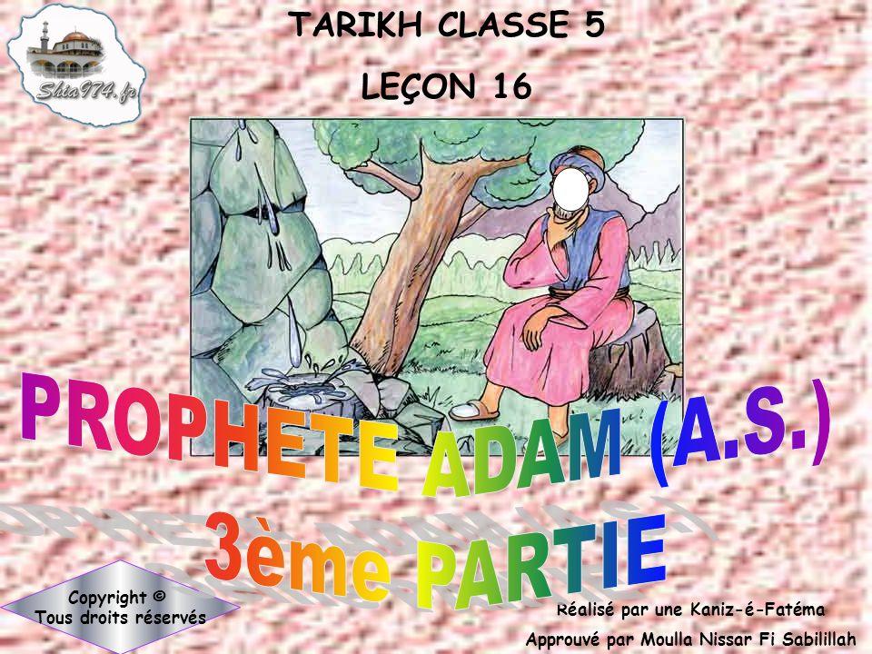 Réalisé par une Kaniz-é-Fatéma Approuvé par Moulla Nissar Fi Sabilillah Copyright © Tous droits réservés TARIKH CLASSE 5 LEÇON 16