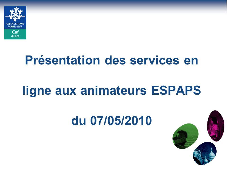 Présentation des services en ligne aux animateurs ESPAPS du 07/05/2010