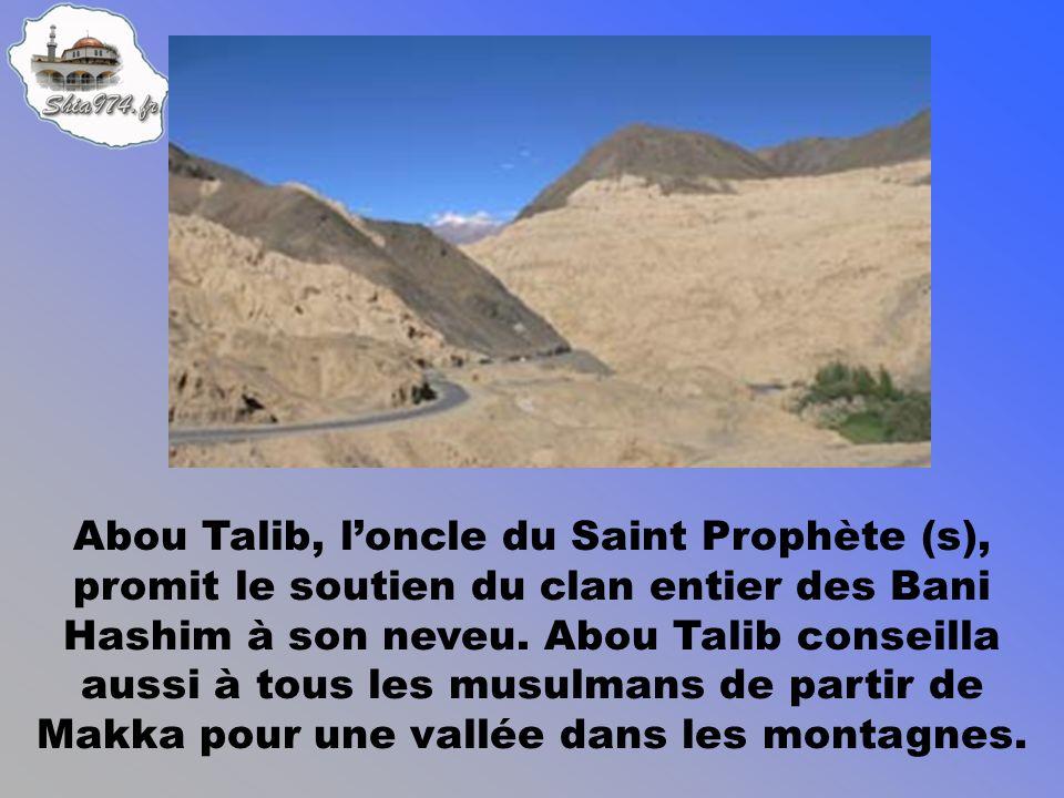 Abou Talib, loncle du Saint Prophète (s), promit le soutien du clan entier des Bani Hashim à son neveu.