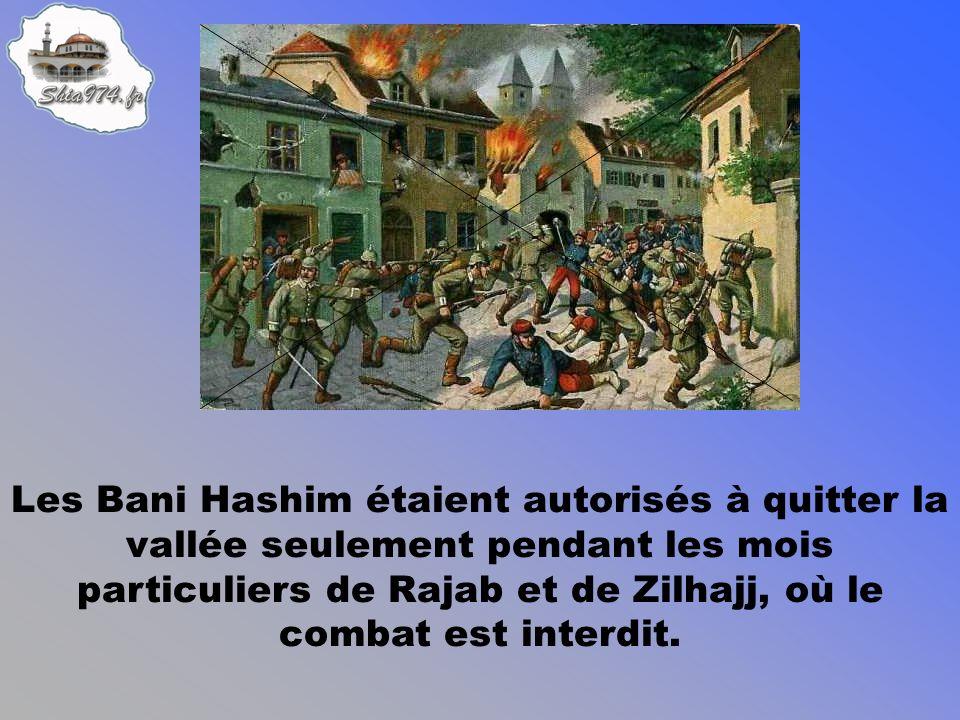 Les Bani Hashim étaient autorisés à quitter la vallée seulement pendant les mois particuliers de Rajab et de Zilhajj, où le combat est interdit.