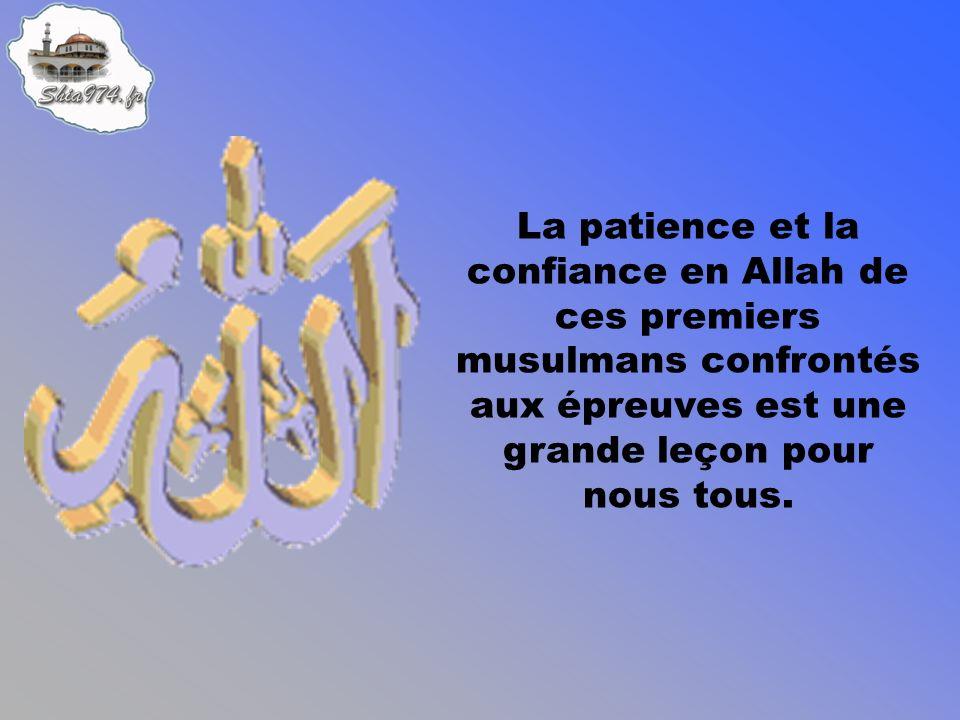 La patience et la confiance en Allah de ces premiers musulmans confrontés aux épreuves est une grande leçon pour nous tous.