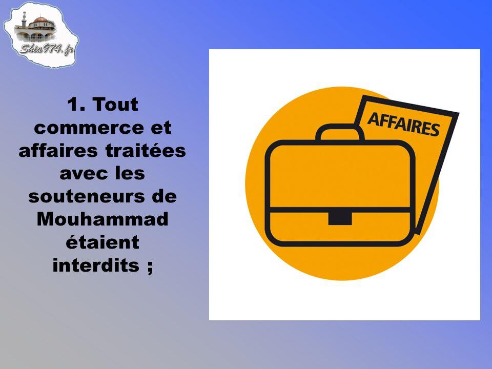 1. Tout commerce et affaires traitées avec les souteneurs de Mouhammad étaient interdits ;