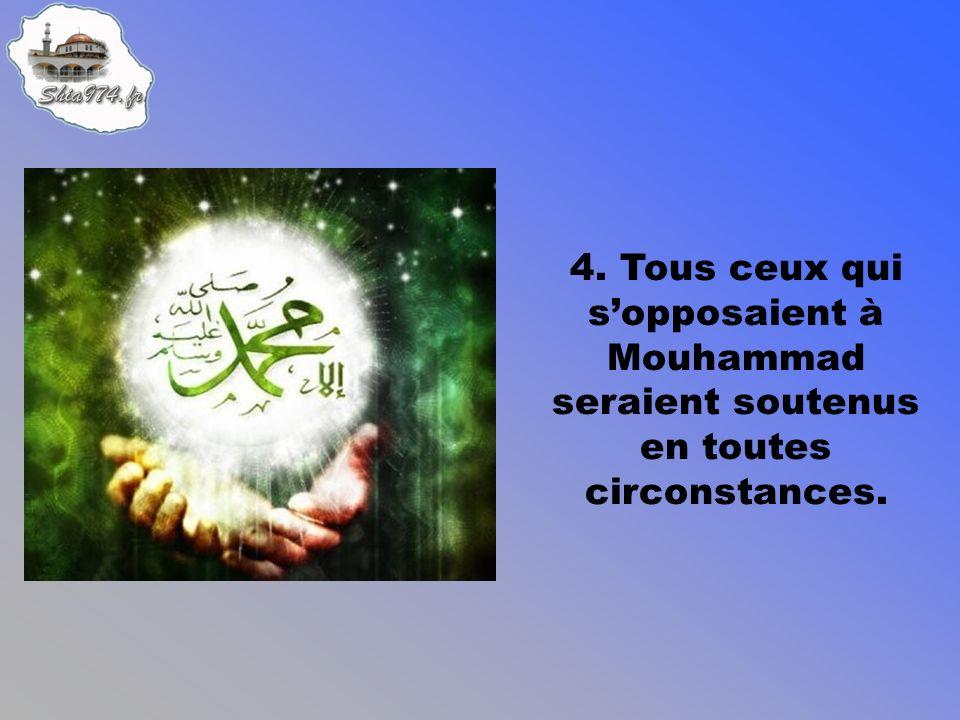 4. Tous ceux qui sopposaient à Mouhammad seraient soutenus en toutes circonstances.