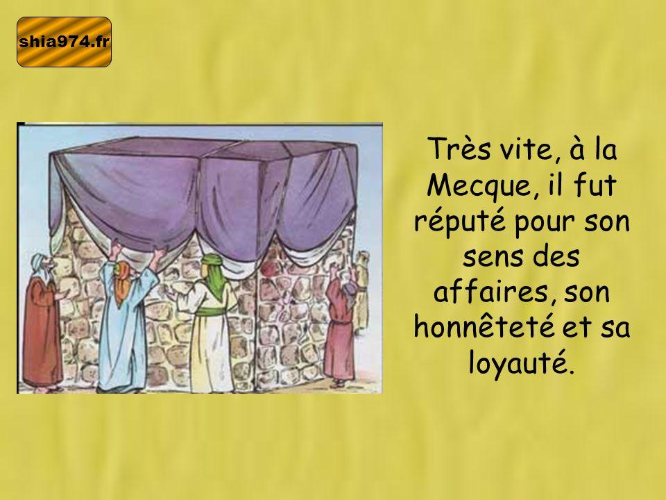 shia974.fr Les gens étaient tellement impressionnés par les qualités du Saint Prophète (s) quils se mirent à lappeler as-Sadiq (le véridique) et al- Amîn (le loyal).