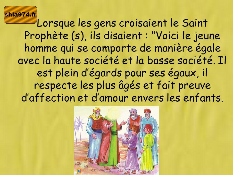 shia974.fr Lorsque les gens croisaient le Saint Prophète (s), ils disaient :