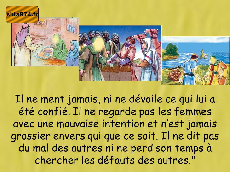 shia974.fr Telle était la personnalité de notre Saint Prophète (s), et quelques années plus tard, même ses ennemis lui confieraient leurs biens par sûreté lorsquils allaient en voyage hors de la Mecque.