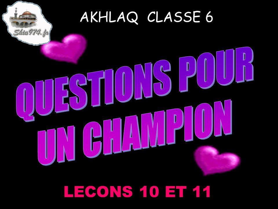 AKHLAQ CLASSE 6 LECONS 10 ET 11