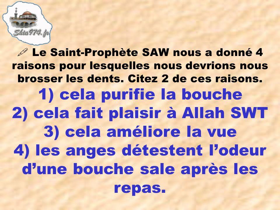 1) cela purifie la bouche 2) cela fait plaisir à Allah SWT 3) cela améliore la vue 4) les anges détestent lodeur dune bouche sale après les repas.