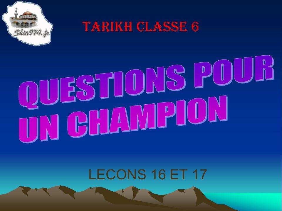 LECONS 16 ET 17 TARIKH CLASSE 6