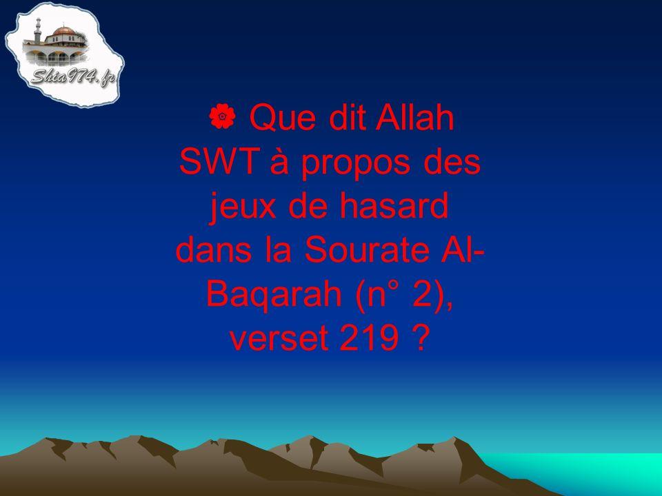 Que dit Allah SWT à propos des jeux de hasard dans la Sourate Al- Baqarah (n° 2), verset 219 ?