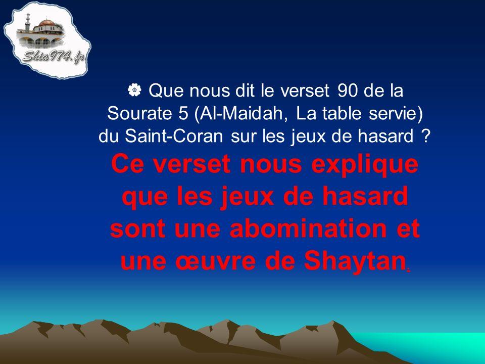 Ce verset nous explique que les jeux de hasard sont une abomination et une œuvre de Shaytan.