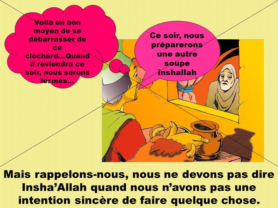 InshaAllah signifie si Allah (swt) veut que nous fassions quelque chose, alors nous le ferons.