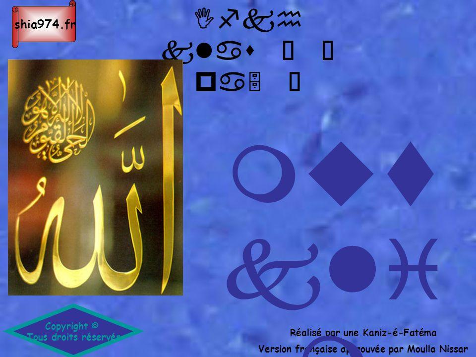 Ifkh klas Ê Ý pa5 Ñ Copyright © Tous droits réservés Réalisé par une Kaniz-é-Fatéma Version française approuvée par Moulla Nissar mut kli m shia974.fr
